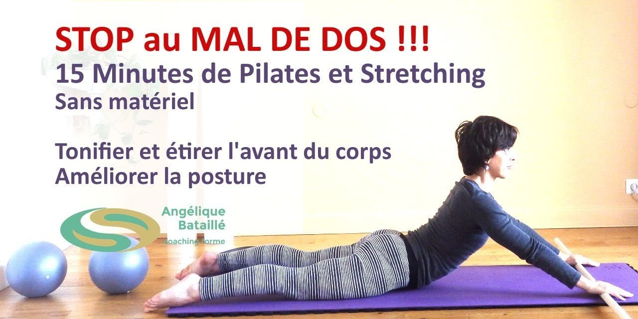 STOP au MAL DE DOS – 15 minutes de Pilates pour s'étirer, se tonifier et améliorer sa posture